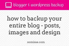 backup-your-entire-blog on blogger or wordpress