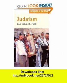 Religions of the World Series Judaism (9780132662710) Dan Cohn-Sherbok, Ninian Smart , ISBN-10: 013266271X  , ISBN-13: 978-0132662710 ,  , tutorials , pdf , ebook , torrent , downloads , rapidshare , filesonic , hotfile , megaupload , fileserve