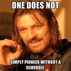 one-does-not-simply-a - One does not simply pioneer without a schedule.