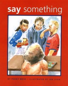 Book for Guidance lessons- Say Something; told from viewpoint of the bystander
