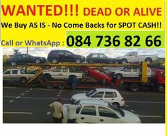 """URGENT!! URGENT!! URGENT!!  WANTED !!Cars and BakkiesABSOLUTELY ALL MAKES / MODELS / CONDITIONS  we come to youWe buy """"VoetsToots"""" AS IS , DEFINITELY NO COME BACKS  We Buy the Following : * USED * ACCIDENT DAMAGED * NON RUNNERS * RUSTED * WRITE OFFS * CODE 3 / BUILT-UP * UN-LICENSED * SCRAPPED * DE-REGISTERED *  HAIL DAMAGED * ETC  OUR MOTTO ***AS LONG AS ITS LEGAL, WE BUY ITOUR DEALS ARE QUICK, SAFE And SIMPLE, Please Try us Payments done either by CASH or EXPRESS BANK TRANSFER ON THE…"""