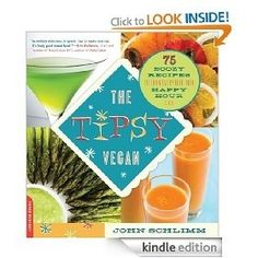 The Tipsy Vegan: 75 Boozy Recipes to Turn Every Bite into Happy Hour [Kindle Edition], (vegan, cookbook, body-mind-spirit, health and diet, health and fitness, healthy eating, karma, medical doctor interviews, menu plans, plant-based diet), via myamzn.heroku.com...