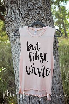 But First, Wine! This super soft and comfy pink tank is made from 95% rayon,5% spandex. It has a fun A-line cut, so it's a bit longer in the back. Great for wine night with the girls, or just procrast