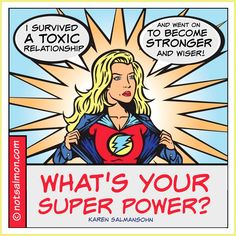 What's your super power? Click lightning bolt for tools to heal and move on from toxic love - and find a good, safe-feeling partner! @notsalmon