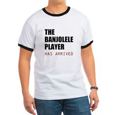 THE BANJOLELE PLAYER HAS ARRIVED T-Shirt