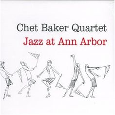 Chet Baker Quartet Jazz At Ann Arbor Vinyl LP