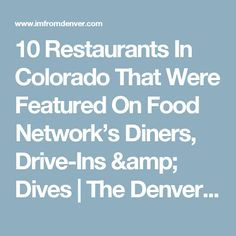 10 Restaurants In Colorado That Were Featured On Food Network's Diners, Drive-Ins & Dives | The Denver City Page