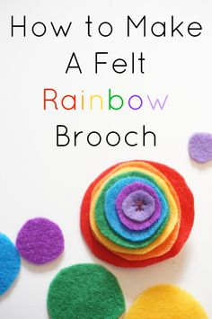 Step-by-step instruction for making a felt rainbow brooch. The perfect way to bring some spring colours to any outfit.