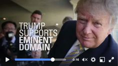 Trump supports Eminent Domain for personal gain.... do we want this heading our government?