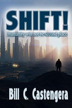 """Amazon.com: Shift! eBook  """"Delightfully offensive!""""  Fiction at it's finest.  Equal parts humor, techno-babble, and stunning relevance...a must-buy expedition into the twisted mind of Bill C. Castengera."""