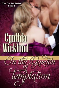 In the Garden of Temptation (The Garden Series Book 1) by Cynthia Wicklund, http://www.amazon.com/dp/B004A8ZT9A/ref=cm_sw_r_pi_dp_VL2cqb06AE7NX