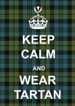 Keep calm and wear tartan