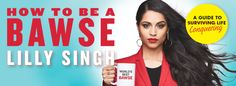Lilly Singh's 'How to be a Bawse' is a New Take on Self-Help Worth Reading | browngirl Magazine Insta- @browngirlmag