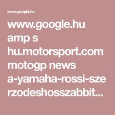 www.google.hu amp s hu.motorsport.com motogp news a-yamaha-rossi-szerzodeshosszabbitasara-szamit amp