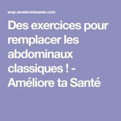 Des exercices pour remplacer les abdominaux classiques ! - Améliore ta Santé