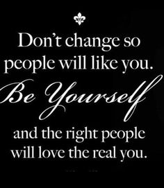 Don't change so people will like you!