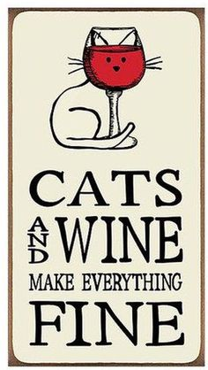Cats And Wine Make Everything Fine Wood Block Sign - Inga Rickenstorf - Katzen - Tiere Cat Signs, Funny Signs, Wood Signs, Crazy Cat Lady, Crazy Cats, Cat Quotes, Funny Quotes, Funny Humor, Cats Humor