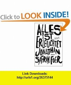 Alles ist erleuchtet. (9783462032178) Jonathan Safran Foer , ISBN-10: 3462032178  , ISBN-13: 978-3462032178 ,  , tutorials , pdf , ebook , torrent , downloads , rapidshare , filesonic , hotfile , megaupload , fileserve