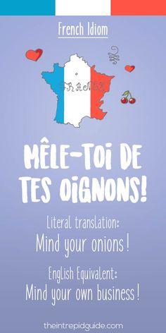 French idiom Mele-toi de tes oignons