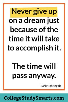 College Motivation Quotes: College Motivation: Never give up a dream - College Study Smarts College Motivation Quotes, Homework Motivation, College Quotes, Student Motivation, College Tips, Motivation To Study, College Movies, Team Motivation, Online College