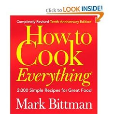 Amazon.com: How to Cook Everything (Completely Revised 10th Anniversary Edition) (9780764578656): Mark Bittman: Books