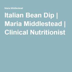 Italian Bean Dip | Maria Middlestead | Clinical Nutritionist
