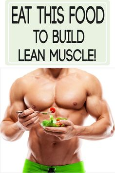 Eat This Food To Build Lean Muscle men's fitness, fitness inspiration