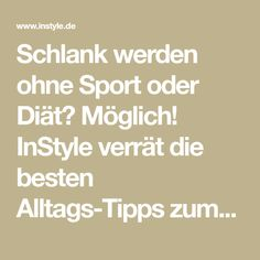 Schlank werden ohne Sport oder Diät? Möglich! InStyle verrät die besten Alltags-Tipps zum Abnehmen für Faule. Jetzt entdecken! Fitness Workouts, Sport Fitness, Health Fitness, Exam Success, Financial Analysis, Cellulite, Good To Know, Healthy Life, Healthy Food