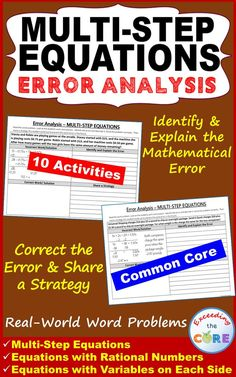 Have your students apply their understanding of MULTI-STEP EQUATIONS with these ERROR ANALYSIS activities. Includes 10 real-world word problems that are solved incorrectly. Students have to IDENTIFY THE ERROR, provide the CORRECT SOLUTION and share a helpful STRATEGY for solving the problem. Perfect for math centers, math homework and assessments. Topics: Equations with Variables on Each Side; Equations with Rational Numbers; Multi-Step Equations 8th Grade Math common core 8.EE.7