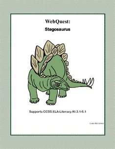 The Stegosaurus was a dinosaur that lived about 150 million years ago during the Late Jurassic Period. Fossils of the Stegosaurus have been found in western North America and Europe. Your students will learn many facts about this dinosaur as they read for information using the internet. During the search they use a variety of strategies and skills that will build their strength in reading and writing as they answer questions about how scientists formed theories about this dinosaur.