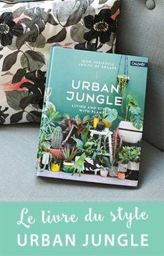 """On feuillette quelques pages du livre de  la tendance """"Urban Jungle"""" sur le blog Urban Planning, Cover Pages, Blog, Ajouter, How To Plan, Inspiration, Green, Plants, Bicycles"""