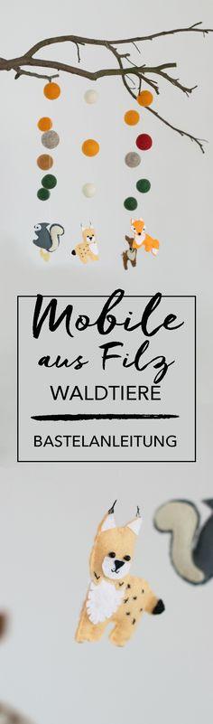 Baby Mobile aus Filz mit Waldtieren Lange habe ich nach dem passenden Mobile gesucht und habe keins gefunden. Aus dem Grund habe ich ein Mobile aus Filz selbst gebastelt. DO IT YOURSELF für das Babyzimmer und Kinderzimmer. Bastelanleitung und die ganze Bastelidee im Blog.