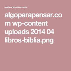 algoparapensar.com wp-content uploads 2014 04 libros-biblia.png