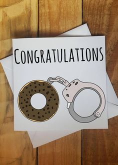 Send this fun card of donuts & handcuffs to police officers to congratulate them on their retirement from the force. Retirement Greetings, Happy Retirement, Retirement Cards, Police Officer Gifts, Police Gifts, Graduation Message, Graduation Ideas, Graduation Gifts, Police Retirement Party