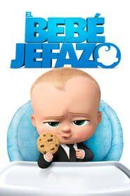 Online Ver El Bebe Jefazo Pelicula Completa 2017 Online Gratis Descargar Pelicula Completa Online Boss Baby Baby Movie Baby Posters