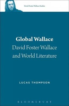 Global Wallace: David Foster Wallace and World Literature