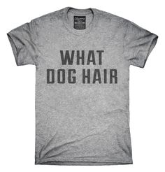 What Dog Hair Animal Rescue T-Shirts, Hoodies, Tank Tops