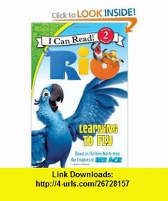 Rio Learning to Fly (I Can Read Book 2) (9780062014887) Catherine Hapka , ISBN-10: 0062014889  , ISBN-13: 978-0062014887 ,  , tutorials , pdf , ebook , torrent , downloads , rapidshare , filesonic , hotfile , megaupload , fileserve