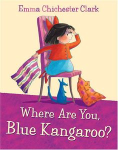 Where Are You, Blue Kangaroo? Emma Chichester Clark Ill 0007109962 9780007109968 Lily loves Blue Kangaroo, but she loses him all the time and he is growing anxious. So far she has always found him again, but what if one da Kangaroo Craft, 3 Year Olds, Chichester, Children's Picture Books, Early Learning, Love Book, 6 Years, Teaching Resources, Childrens Books