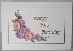 70th birthday card, quilling flowers, handmade