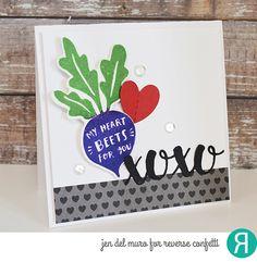 Card by Jen del Muro. Reverse Confetti stamp set: Foodie Fun. Confetti Cuts: Foodie Fun and XOXO Hearts. RC 6x6 paper pad: True Love. Valentine's Day Card. Anniversary card.