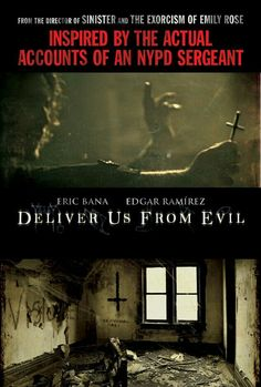 Deliver Us From Evil 2014- best and creepiest horror movie I've seen in ages, and based on a true story which makes it even creepier!