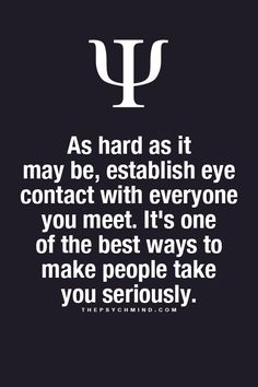I cannot take anyone seriously if they don't establish eye contact with me. Likewise, for me it's not easy, but gets easier the more you do it.