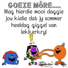 Lekker Dag, Goeie More, Good Morning Wishes, Afrikaans, Colouring Pages, Friendship, Spirituality, Messages, Words