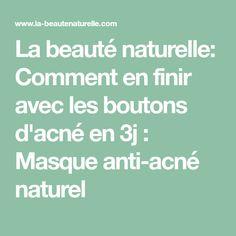 La beauté naturelle: Comment en finir avec les boutons d'acné en 3j : Masque anti-acné naturel