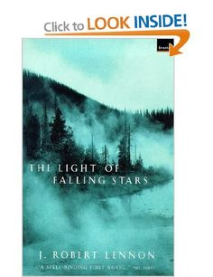 The Light of Falling Stars: Amazon.co.uk: J. Robert Lennon: Books