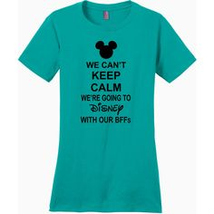 We Can't Keep Calm We're Going to Disney With Our Bffs Ladies Perfect... ($25) ❤ liked on Polyvore featuring tops, t-shirts, disney, shirts, blue, women's clothing, crew-neck tee, crew neck t shirt, shirt top and crew neck shirt