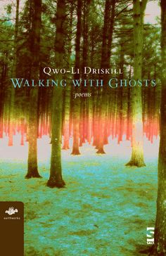 Walking with Ghosts: Poems by Qwo-Li Driskill