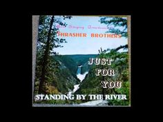 Standing By The River The Thrasher Brothers - YouTube