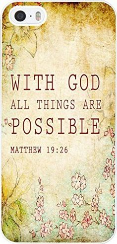 Case for Iphone 5S, iphone 5 Case Christian Quotes Bible Verses Matthew 19:26 With God All Things Are Possible, http://www.amazon.com/dp/B00O7ES4DK/ref=cm_sw_r_pi_awdm_C3lbvb00M0AV0